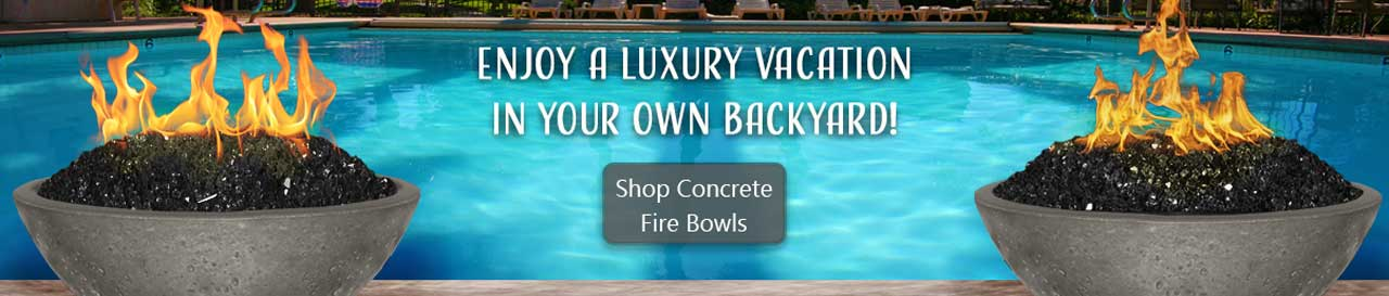 Concrete fire bowls - create a luxury vacation in your backyard.